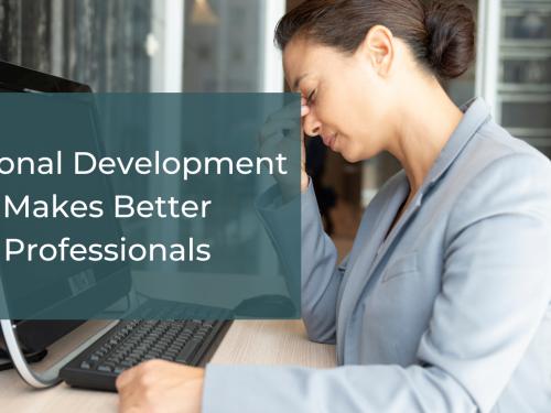 Personal Development Makes Better Professionals